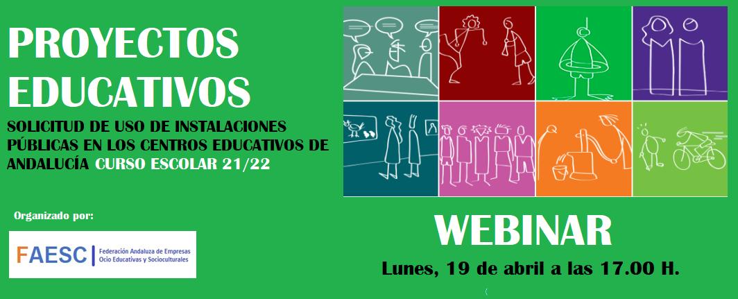 """Webinar 19 de Abril """"Proyectos Educativos: Uso de instalaciones públicas en los centros educativos de Andalucía"""""""